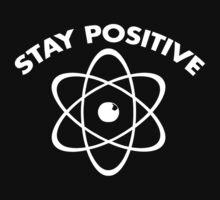 Stay Positive by DesignFactoryD