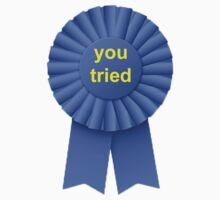 You Tried Ribbon by kaelynnmara
