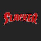 Slacker by mrspaceman