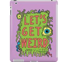 Lets Get Weird iPad Case/Skin