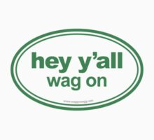 Hey Y'all Green by WaggSwagg