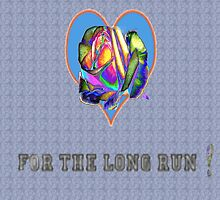 For the long run by ♥⊱ B. Randi Bailey