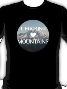 I Fucking (Heart) Mountains T-Shirt