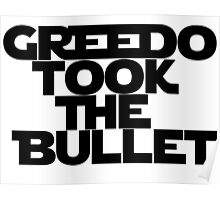 Greedo Took The Bullet Poster