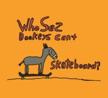 who sez donkeys can't skateboard by BeeBeeQueen
