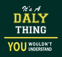 It's A DALY thing, you wouldn't understand !! by satro