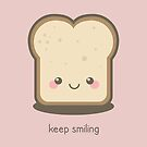 Keep Smiling Kawaii Slice of Bread by Lisa Marie Robinson