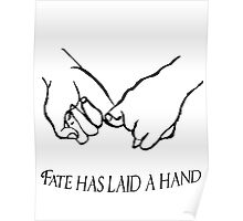 Fate has laid a hand... Poster