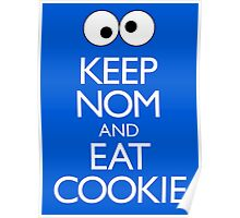 Keep Nom & Eat Cookie Poster