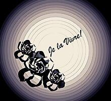 Je La Vivre!    by sarnia2