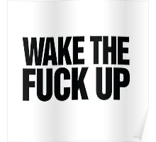 Wake the fuck up Poster