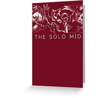 The Solo Mid Greeting Card