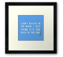 I Don't Believe in the Moon (Scrubs) - 2 Framed Print