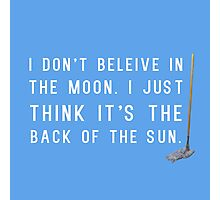 I Don't Believe in the Moon (Scrubs) - 2 Photographic Print