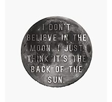 I Don't Believe in the Moon (Scrubs) Photographic Print