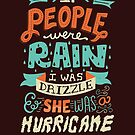 If People Were Rain, I Was Drizzle & She Was a Hurricane by Risa Rodil