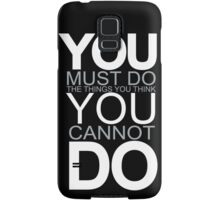 You Must Do The Things Samsung Galaxy Case/Skin