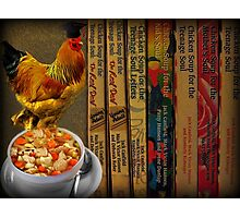 CHICKEN SOUP BOOK.. ITS GOOD FOR THE SOUL - PICTURE- CARD Photographic Print