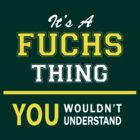 It's A FUCHS thing, you wouldn't understand !! by satro