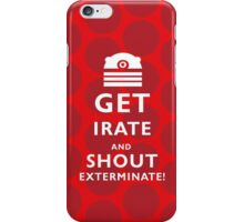 GET EVEN MORE IRATE iPhone Case/Skin