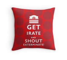 GET EVEN MORE IRATE Throw Pillow