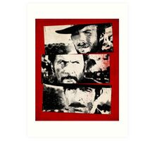 the good,the bad,and the ugly Art Print