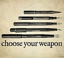 Choose Your Weapon by LibertyManiacs