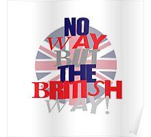 No way but the British way Poster