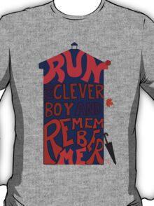 Run You Clever Boy and Remember Me - Doctor Who T-Shirt
