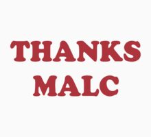 Thanks Malc by youveseenthese