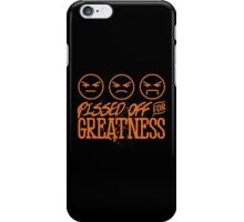 Pissed Off For Greatness iPhone Case/Skin