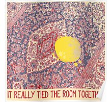It really tied the room together Poster