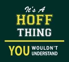It's A HOFF thing, you wouldn't understand !! by satro