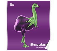 Ee - Emuplant // Half Emu, Half Eggplant Poster