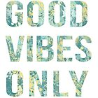 Good vibes only by AnnaGo