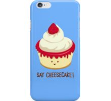 Say CheeseCake! iPhone Case/Skin
