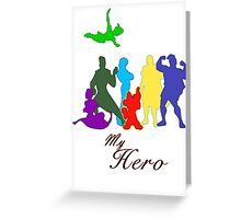 My Hero! Greeting Card