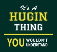 It's A HUGIN thing, you wouldn't understand !! by satro