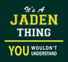 It's A JADEN thing, you wouldn't understand !! by satro