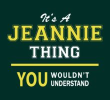 It's A JEANNIE thing, you wouldn't understand !! by satro