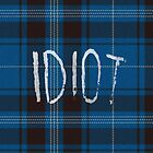 IDIOT (Blue flannel) by jellyelly