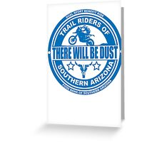 There Will be Dust Dual Sport Benefit Ride Greeting Card
