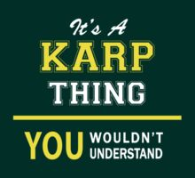 It's A KARP thing, you wouldn't understand !! by satro