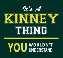 It's A KINNEY thing, you wouldn't understand !! by satro