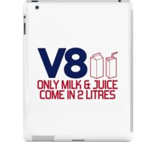 V8 - Only milk & juice come in 2 litres (4) iPad Case/Skin