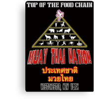 Muay Thai Nation- Top of the Food Chain Canvas Print