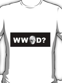 What Would Pinhead Do? T-Shirt
