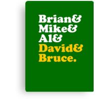 Brian & Mike & Al & David & Bruce. Canvas Print