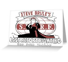 Steve Brule's Last Resort Fighting Greeting Card