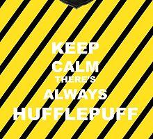 Keep Calm There's Always Hufflepuff by NWolfsbane